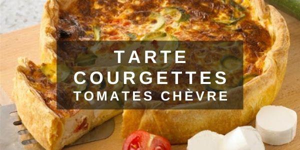 Tarte Courgettes Tomates Chèvre
